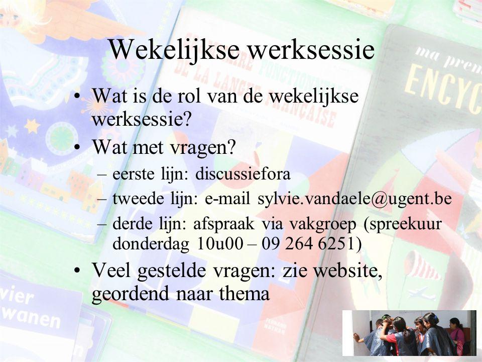 Wekelijkse werksessie Wat is de rol van de wekelijkse werksessie.