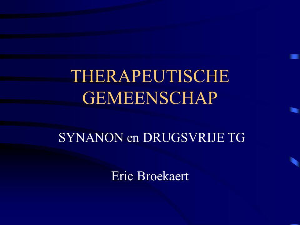 THERAPEUTISCHE GEMEENSCHAP SYNANON en DRUGSVRIJE TG Eric Broekaert