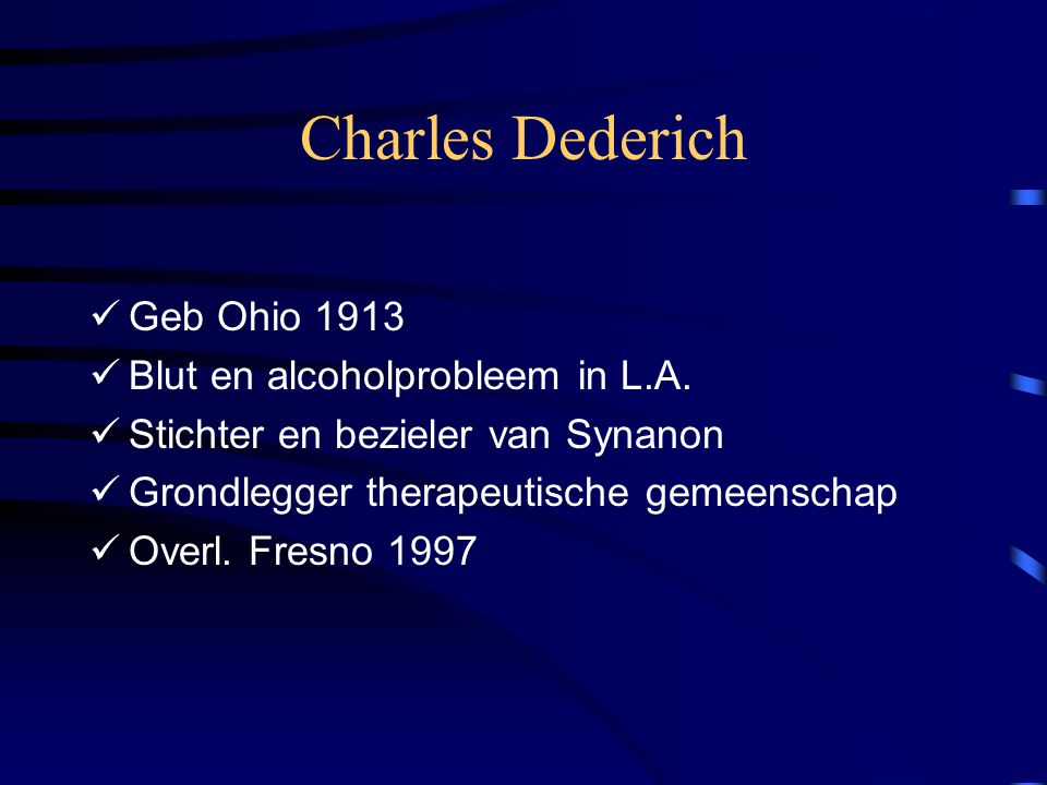 Charles Dederich Geb Ohio 1913 Blut en alcoholprobleem in L.A.
