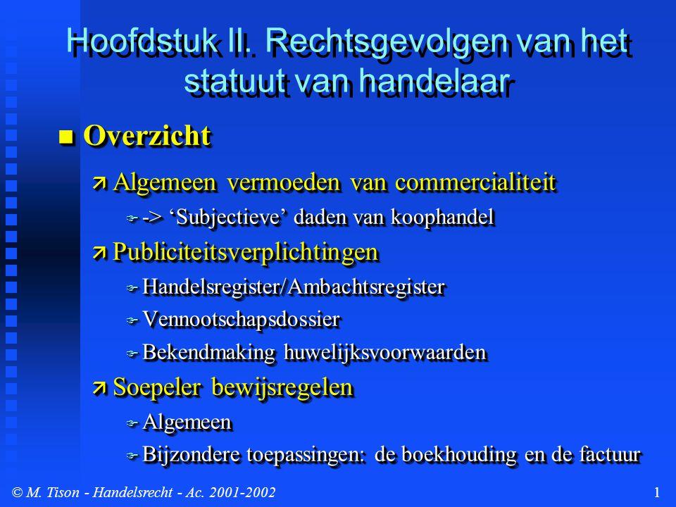 © M.Tison- Handelsrecht - Ac. 2001-20022 Rechtsgevolgen van het statuut van handelaar...