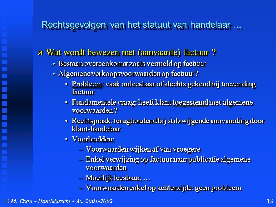 © M. Tison- Handelsrecht - Ac. 2001-200218  Wat wordt bewezen met (aanvaarde) factuur .