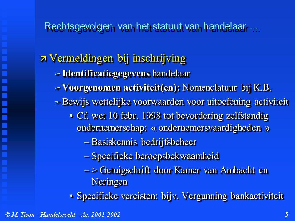 © M.Tison- Handelsrecht - Ac. 2001-200216  Bewijs tegen de klant (1)Klant is handelaar -> art.