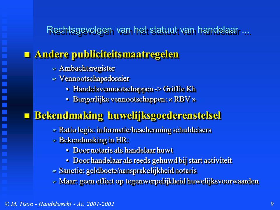 © M.Tison- Handelsrecht - Ac. 2001-200210 3. Soepeler bewijsregelen  Principe: art.