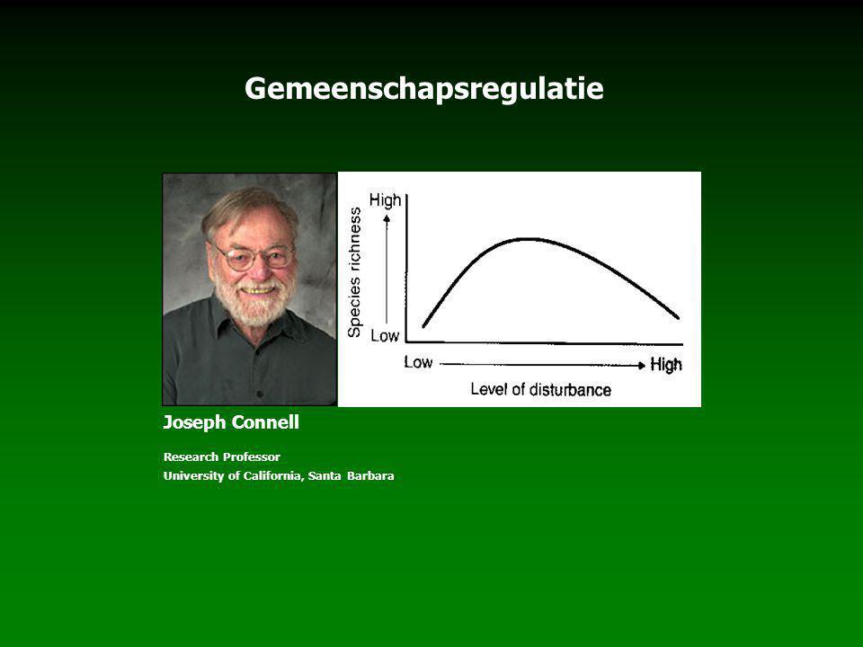 Gemeenschapsregulatie Joseph Connell Research Professor University of California, Santa Barbara