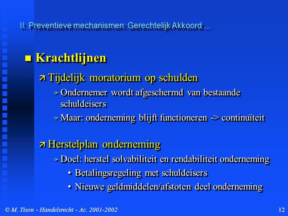 © M. Tison- Handelsrecht - Ac. 2001-200212 II. Preventieve mechanismen: Gerechtelijk Akkoord...