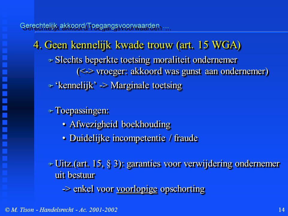 © M. Tison- Handelsrecht - Ac. 2001-200214 Gerechtelijk akkoord/Toegangsvoorwaarden...