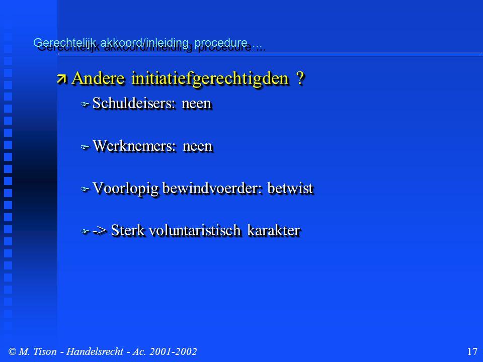 © M. Tison- Handelsrecht - Ac. 2001-200217 Gerechtelijk akkoord/inleiding procedure...