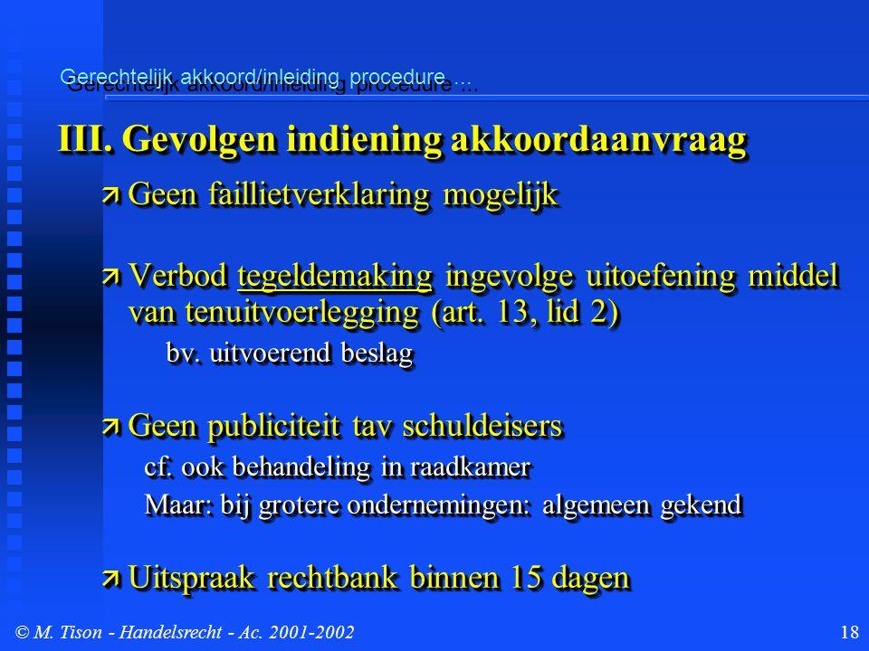 © M. Tison- Handelsrecht - Ac. 2001-200218 Gerechtelijk akkoord/inleiding procedure...