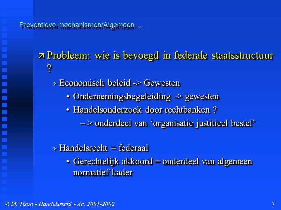 © M.Tison- Handelsrecht - Ac. 2001-20028 Preventieve mechanismen/Depistage...