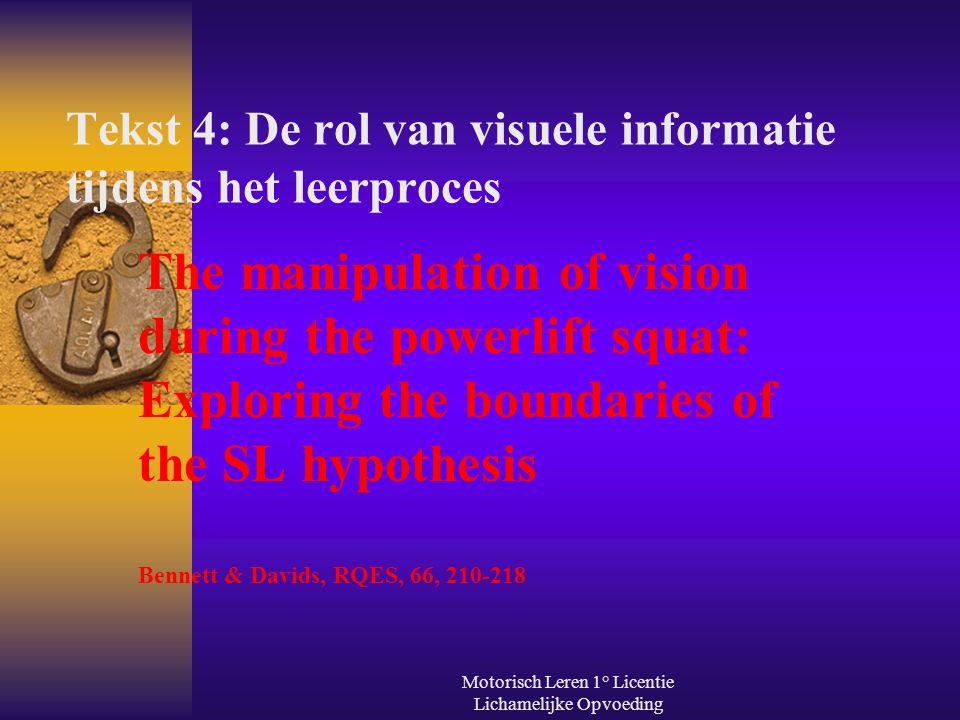 Motorisch Leren 1° Licentie Lichamelijke Opvoeding Tekst 4: De rol van visuele informatie tijdens het leerproces The manipulation of vision during the