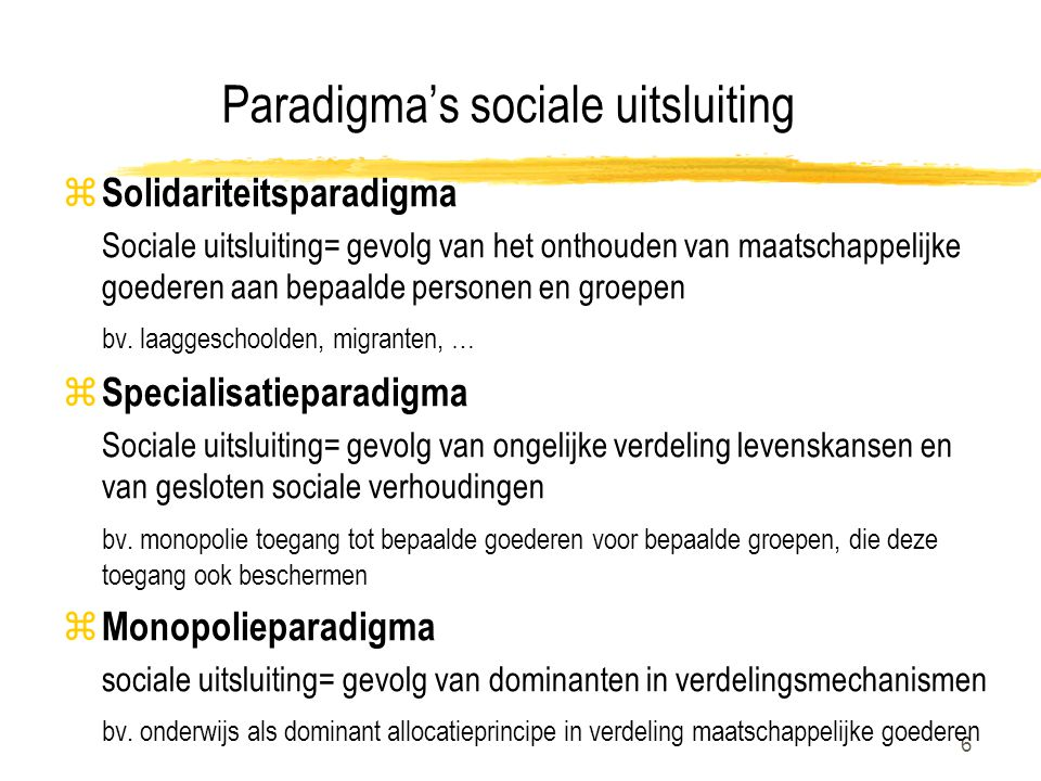 7 Van probleem naar perspectief (Vranken, Geldof & Van Menxel, Jaarboek Armoede en Sociale Uitsluiting, 1997: 316) z Solidariteitsparadigma y sociale uitsluiting  sociale ongelijkheid bv.