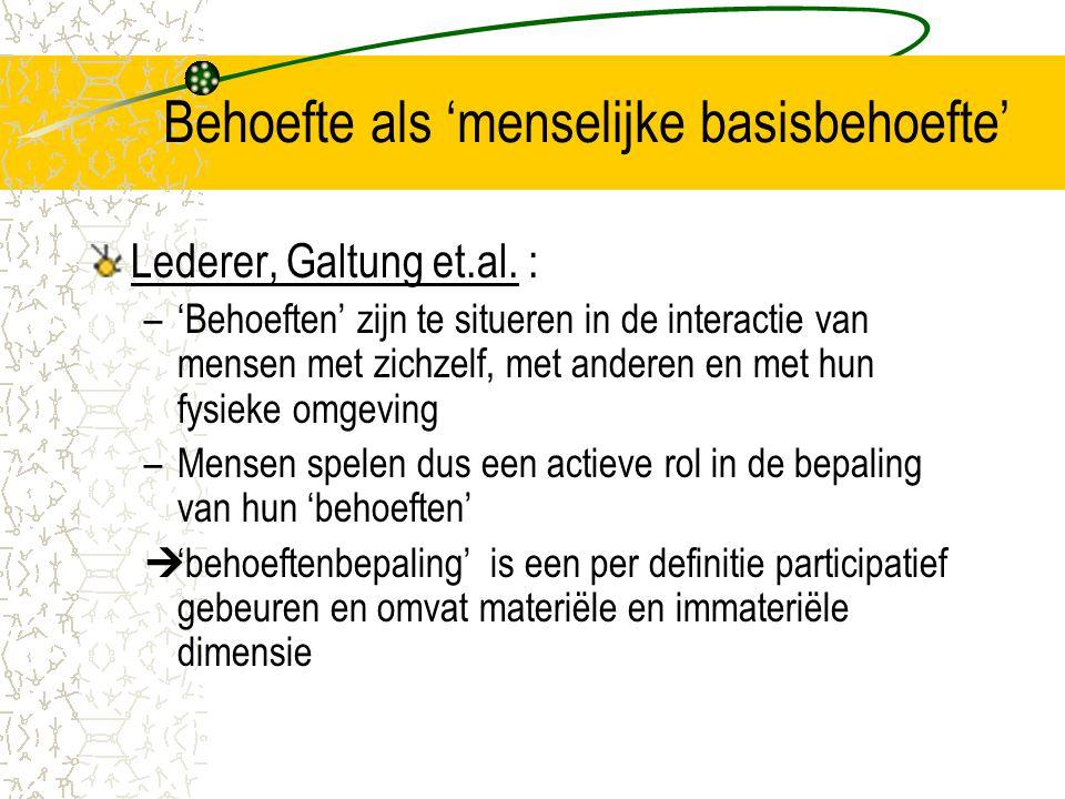 Behoefte als 'menselijke basisbehoefte' Lederer, Galtung et.al.
