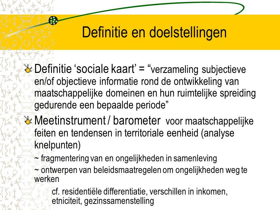 """Definitie en doelstellingen Definitie 'sociale kaart' = """" verzameling subjectieve en/of objectieve informatie rond de ontwikkeling van maatschappelijk"""