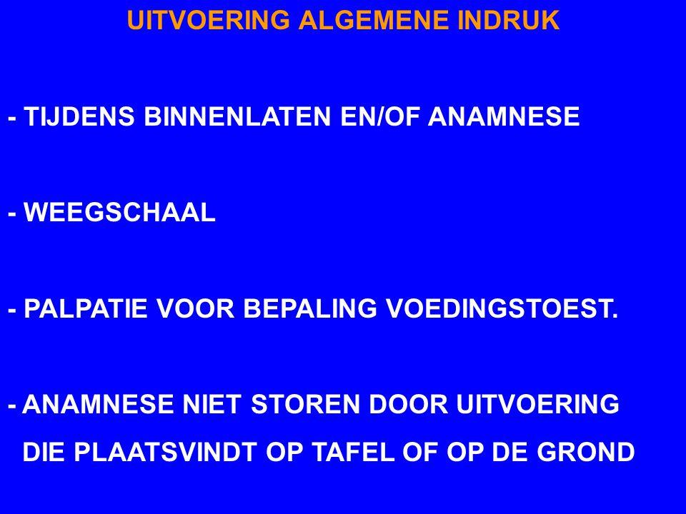 PARAMETERS OM DE ALGEMENE INDRUK TE BEPALEN 8. ABNORMALE GELUIDEN - (SPINNEN EN GROMMEN), - INSPIRATOIRE STRIDOR BIJ BRACHYCEFAAL -PIEPENDE ADEMHALING