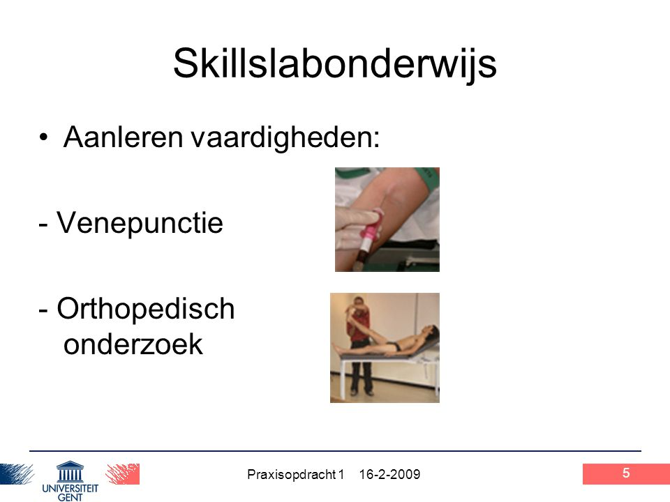 Praxisopdracht 1 16-2-2009 Skillslabonderwijs Zelfstandige inoefenen Boostersessies (herhalingssessies) Trainingen consultvoering (masterjaren) 6