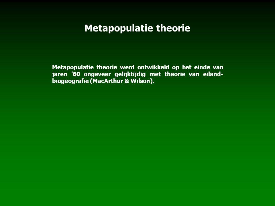 Metapopulatie theorie werd ontwikkeld op het einde van jaren '60 ongeveer gelijktijdig met theorie van eiland- biogeografie (MacArthur & Wilson).