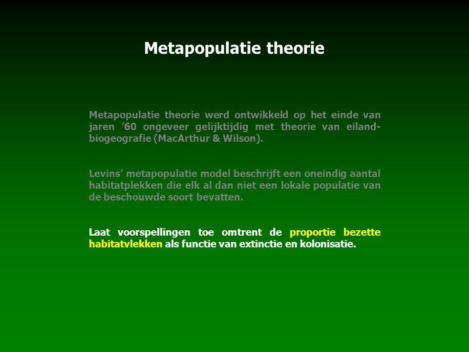Metapopulatie theorie Metapopulatie theorie werd ontwikkeld op het einde van jaren '60 ongeveer gelijktijdig met theorie van eiland- biogeografie (Mac