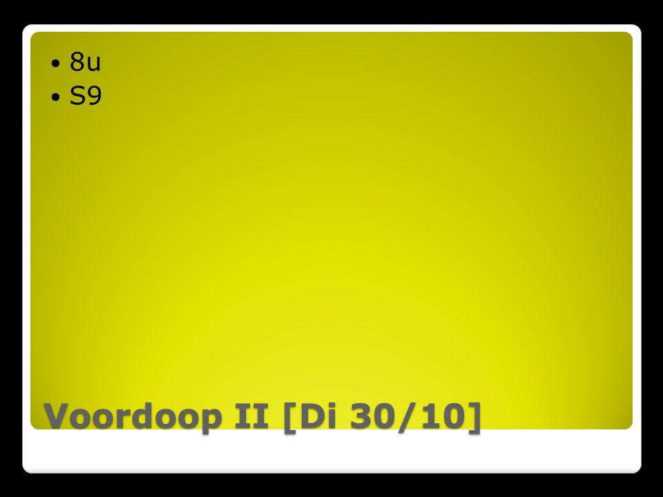 Voordoop II [Di 30/10] 8u S9