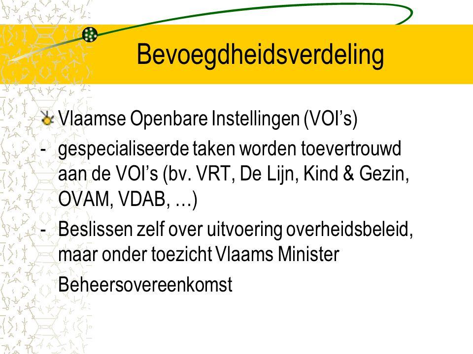 Bevoegdheidsverdeling Vlaamse Openbare Instellingen (VOI's) -gespecialiseerde taken worden toevertrouwd aan de VOI's (bv.