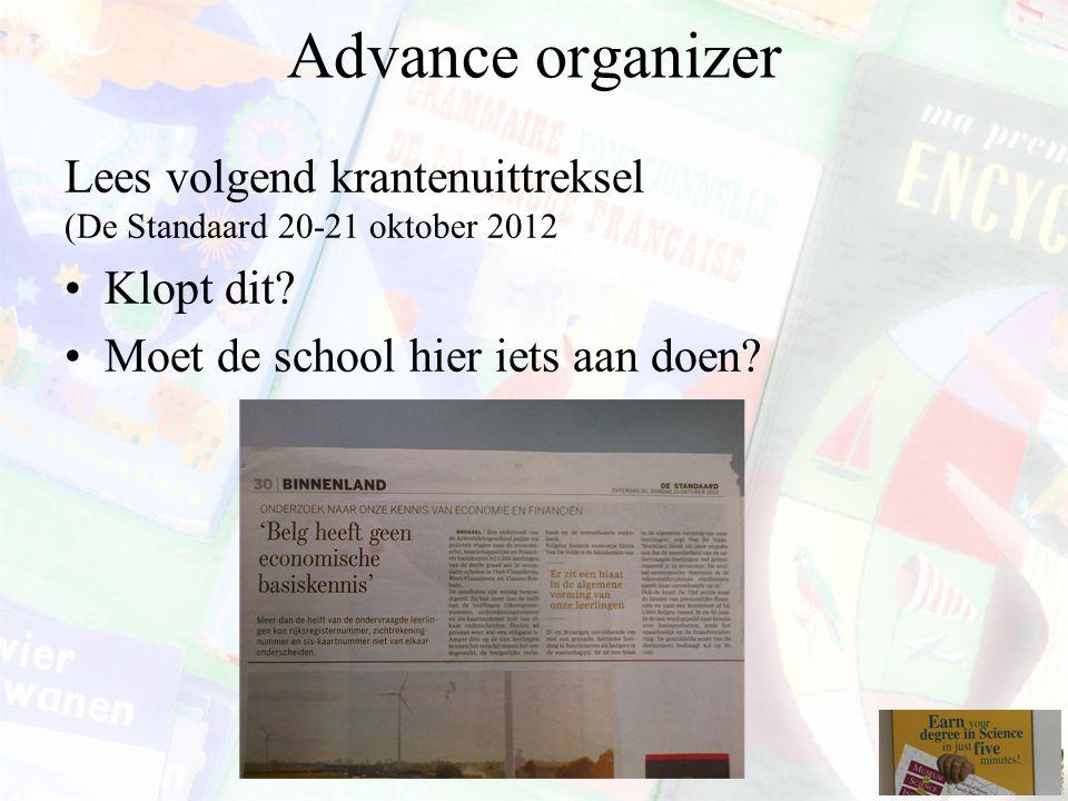 Advance organizer Lees volgend krantenuittreksel (De Standaard 20-21 oktober 2012 Klopt dit? Moet de school hier iets aan doen?
