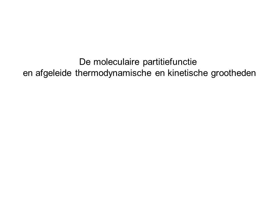 De moleculaire partitiefunctie en afgeleide thermodynamische en kinetische grootheden
