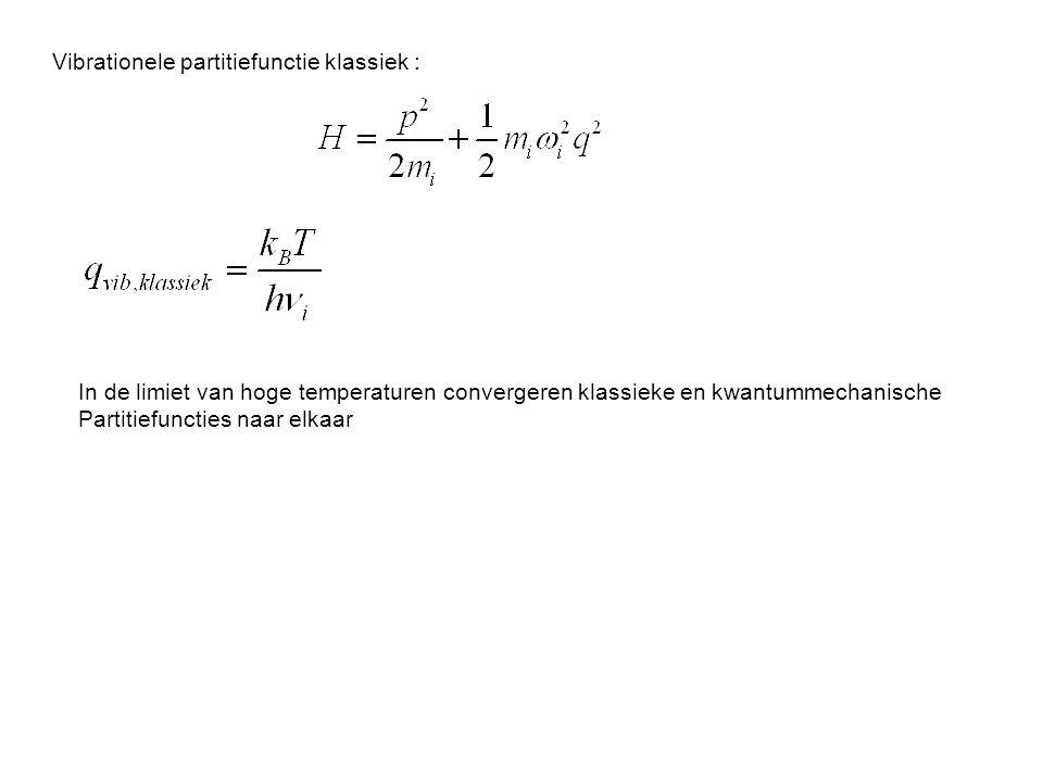 Vibrationele partitiefunctie klassiek : In de limiet van hoge temperaturen convergeren klassieke en kwantummechanische Partitiefuncties naar elkaar
