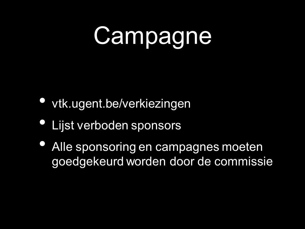 Campagne vtk.ugent.be/verkiezingen Lijst verboden sponsors Alle sponsoring en campagnes moeten goedgekeurd worden door de commissie