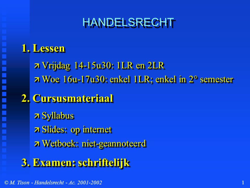 © M. Tison- Handelsrecht - Ac. 2001-20021 HANDELSRECHT 1.