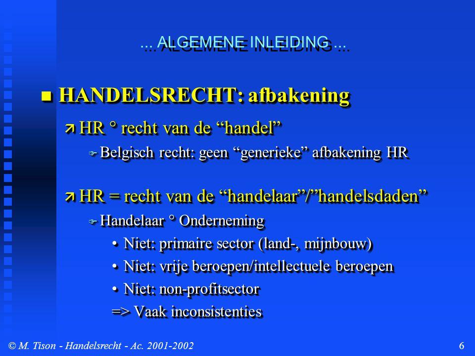 © M. Tison- Handelsrecht - Ac. 2001-20026... ALGEMENE INLEIDING...