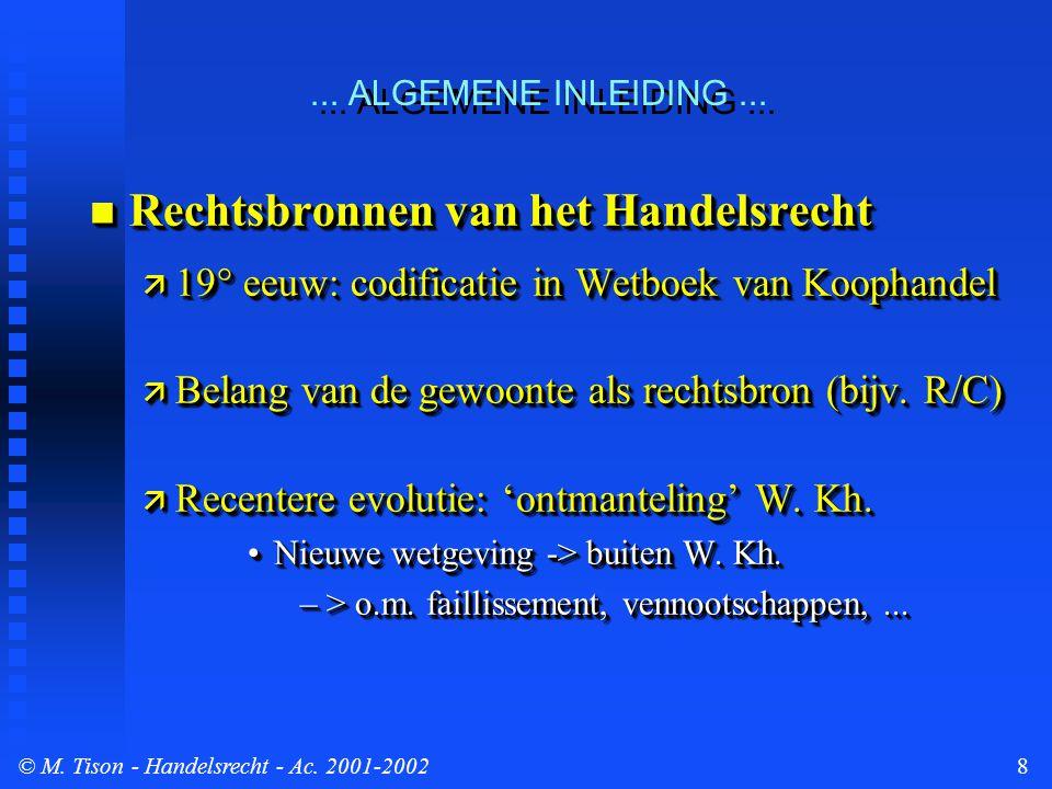 © M. Tison- Handelsrecht - Ac. 2001-20028... ALGEMENE INLEIDING...