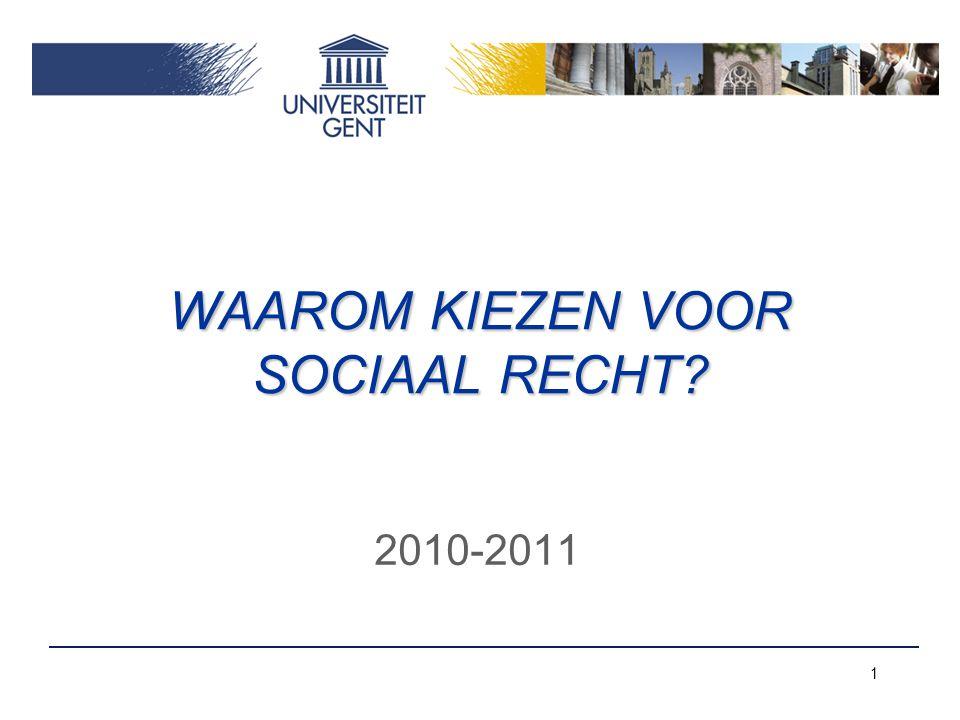 WAAROM KIEZEN VOOR SOCIAAL RECHT? 2010-2011 1