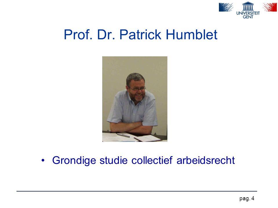 Prof. Dr. Patrick Humblet Grondige studie collectief arbeidsrecht pag. 4