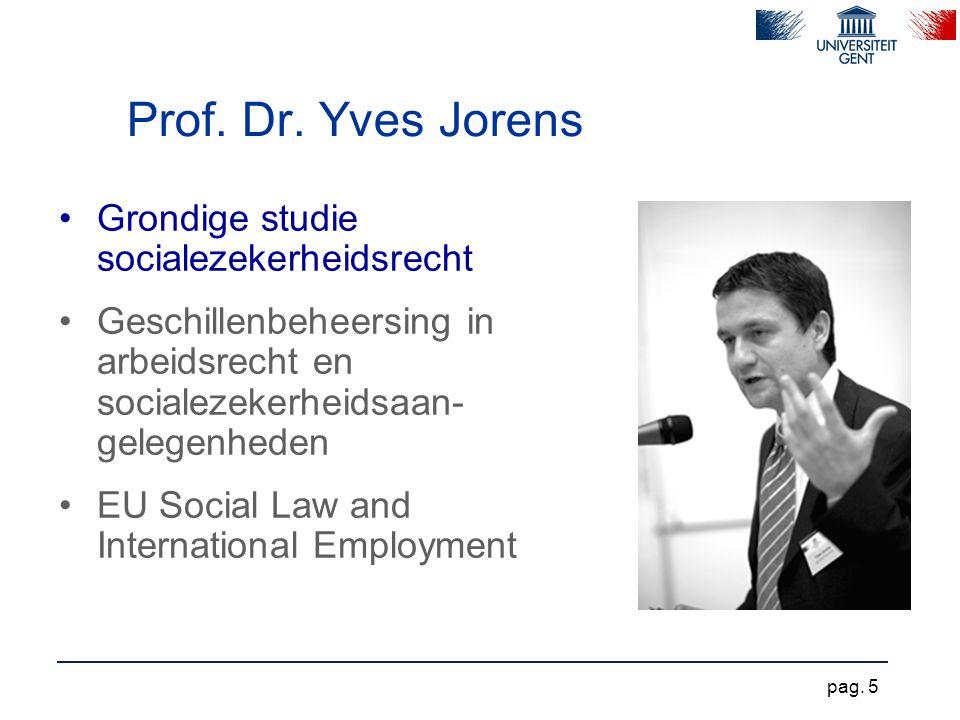 Prof. Dr. Yves Jorens Grondige studie socialezekerheidsrecht Geschillenbeheersing in arbeidsrecht en socialezekerheidsaan- gelegenheden EU Social Law