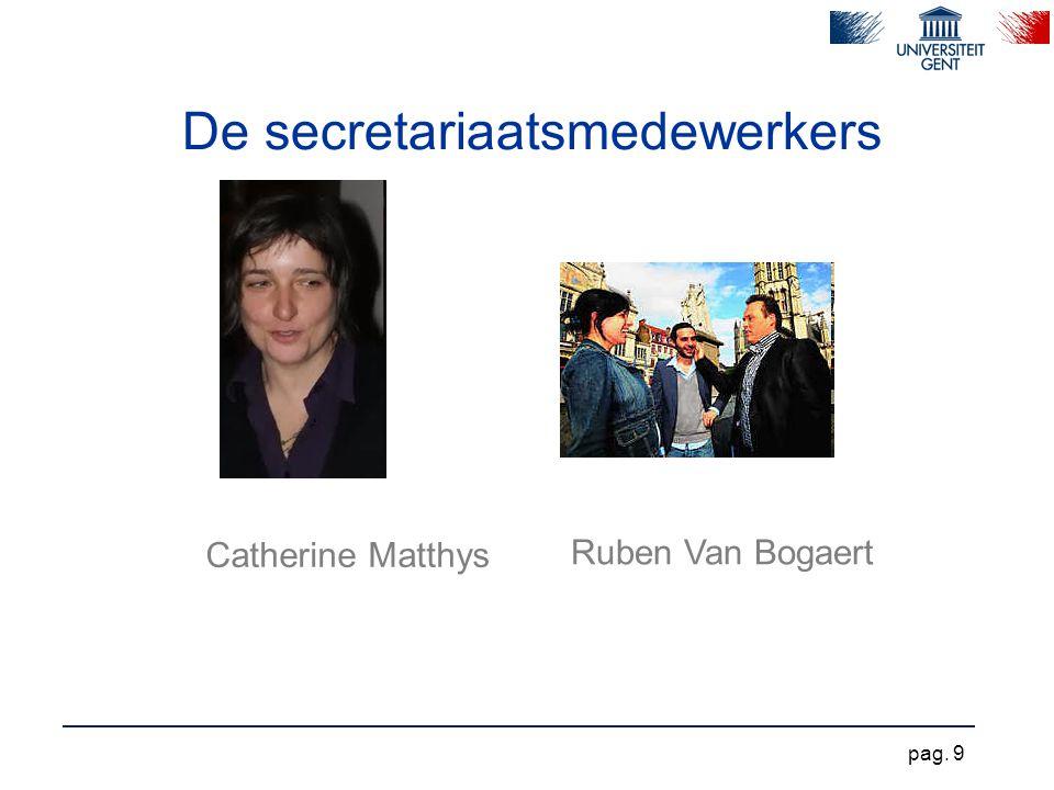 De secretariaatsmedewerkers Catherine Matthys Ruben Van Bogaert pag. 9