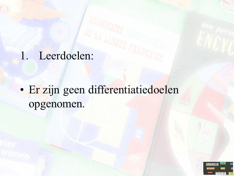 1.Leerdoelen: Er zijn geen differentiatiedoelen opgenomen.