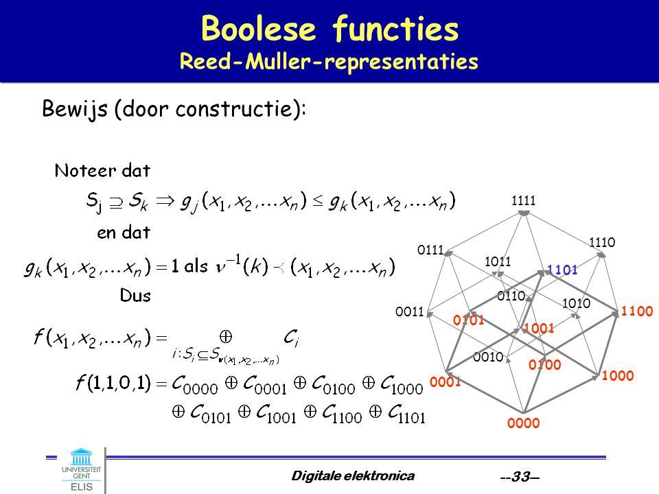 Digitale elektronica --33-- Boolese functies Reed-Muller-representaties Bewijs (door constructie): 0000 1010 1000 0010 0100 1110 1100 0110 0001 1011 1