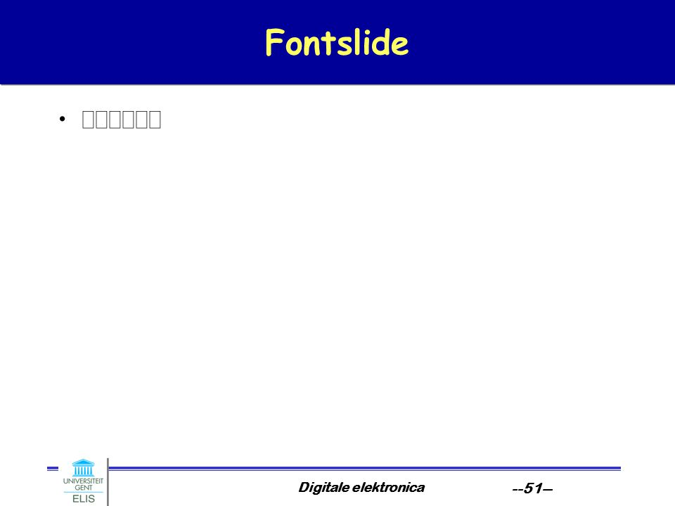Digitale elektronica --51-- Fontslide 