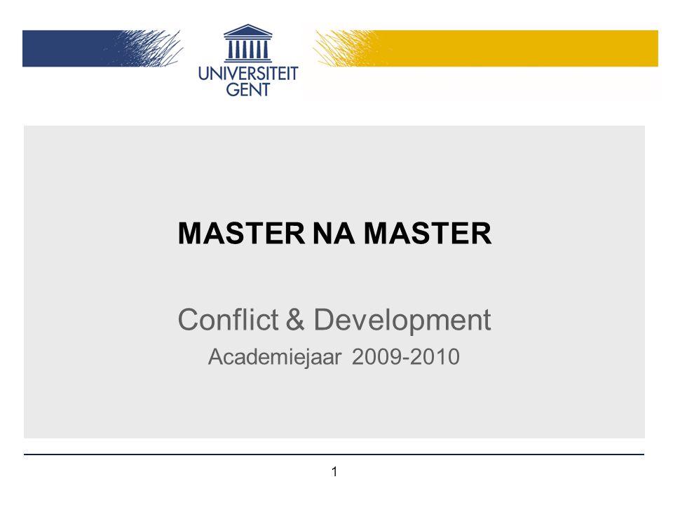 1 MASTER NA MASTER Conflict & Development Academiejaar 2009-2010