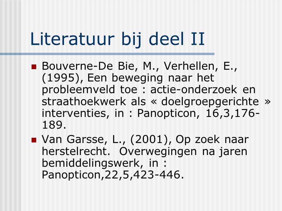 Literatuur bij deel II Bouverne-De Bie, M., Verhellen, E., (1995), Een beweging naar het probleemveld toe : actie-onderzoek en straathoekwerk als « do