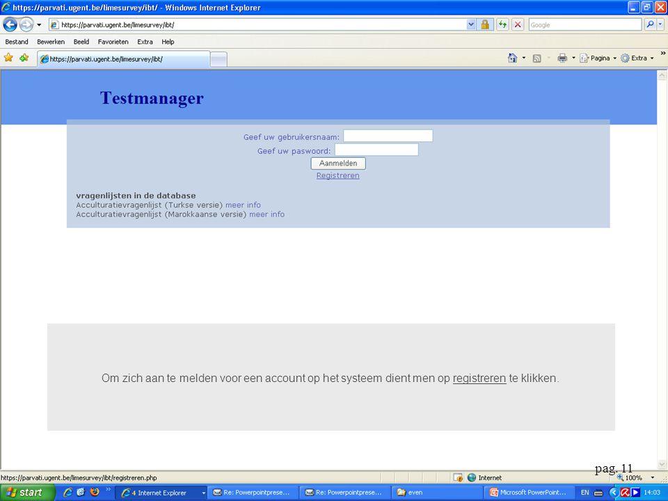 Om zich aan te melden voor een account op het systeem dient men op registreren te klikken. pag. 11