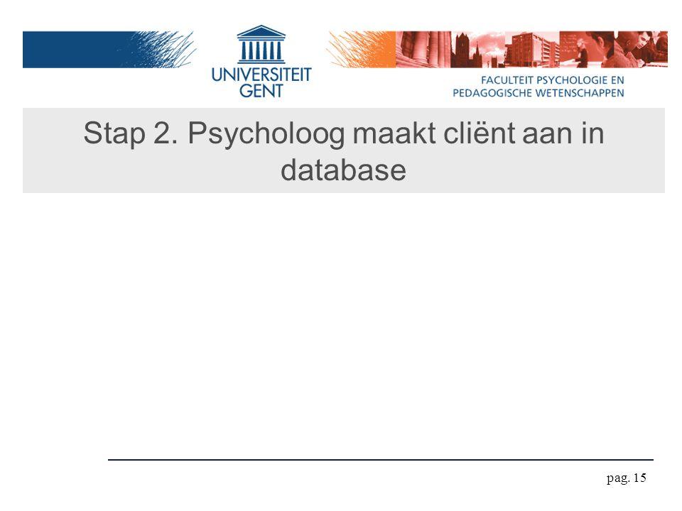 Stap 2. Psycholoog maakt cliënt aan in database pag. 15