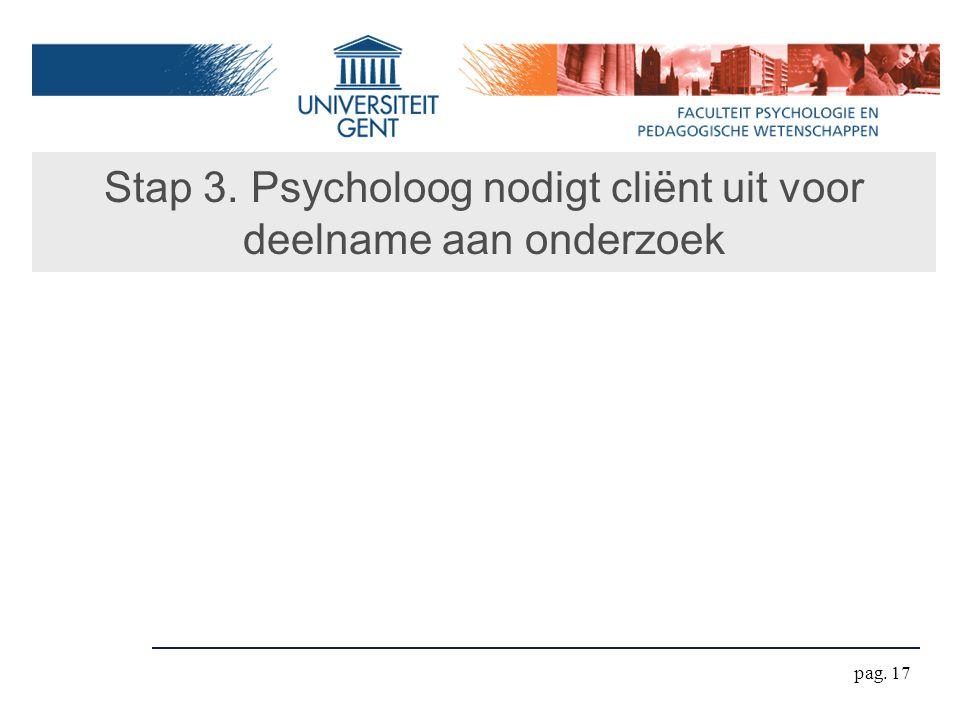 Stap 3. Psycholoog nodigt cliënt uit voor deelname aan onderzoek pag. 17