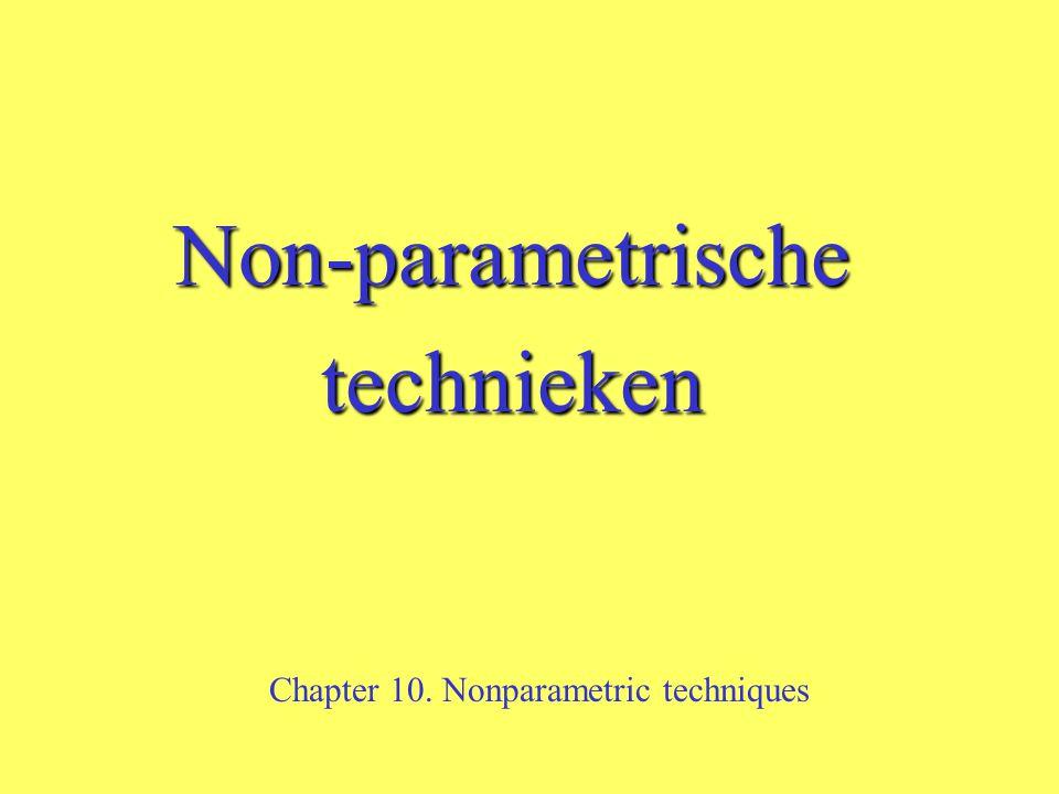 Non-parametrischetechnieken Chapter 10. Nonparametric techniques