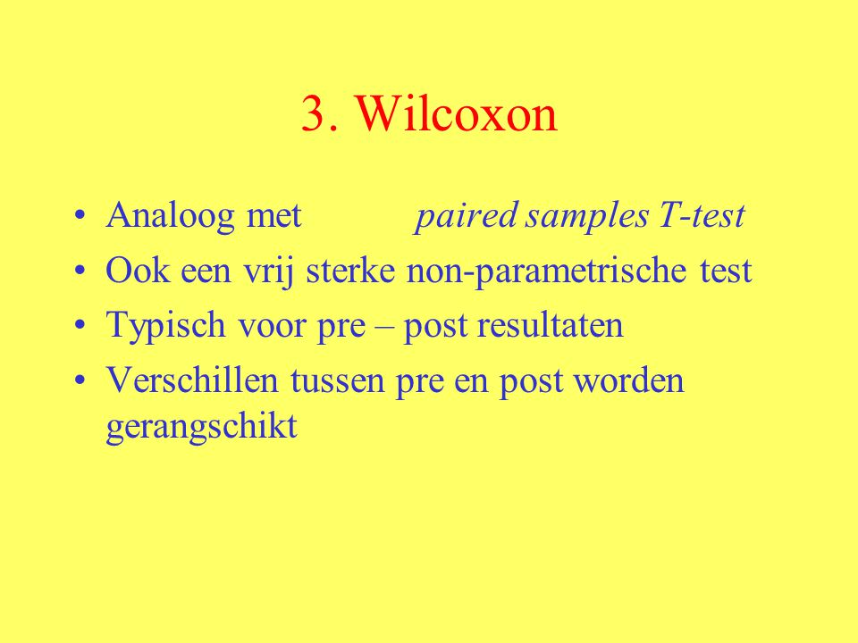 SPSS : Analyse < Nonparametric tests < 2 related samples < 2 variabelen aanklikken Wilcoxon