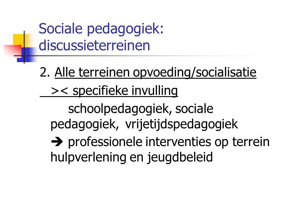 Sociale pedagogiek: discussieterreinen 2.