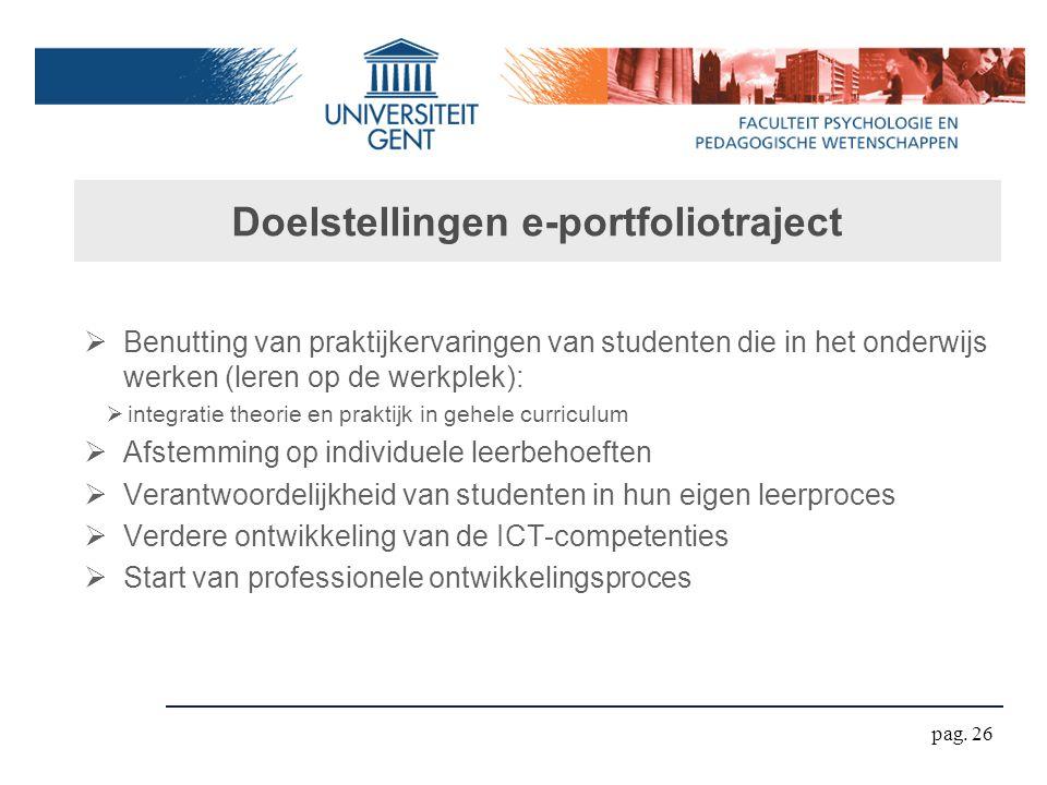 Doelstellingen e-portfoliotraject  Benutting van praktijkervaringen van studenten die in het onderwijs werken (leren op de werkplek):  integratie th
