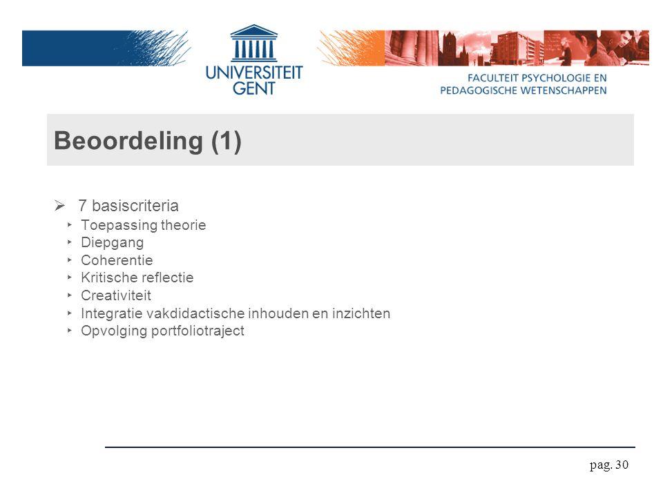 Beoordeling (1)  7 basiscriteria ‣ Toepassing theorie ‣ Diepgang ‣ Coherentie ‣ Kritische reflectie ‣ Creativiteit ‣ Integratie vakdidactische inhoud