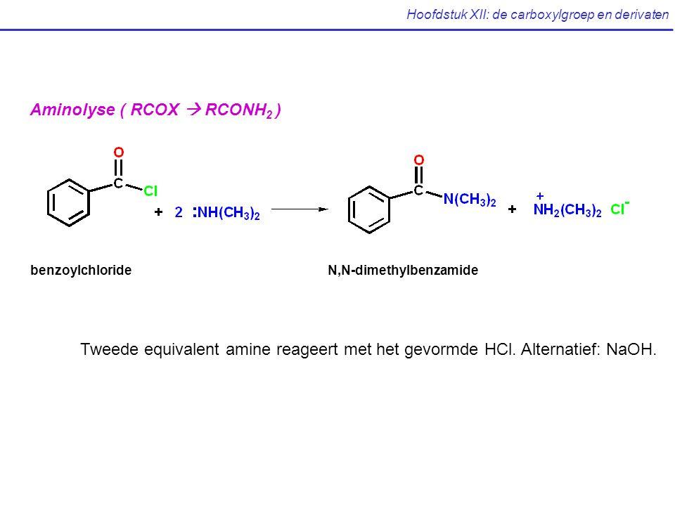Hoofdstuk XII: de carboxylgroep en derivaten Aminolyse ( RCOX  RCONH 2 ) Tweede equivalent amine reageert met het gevormde HCl.