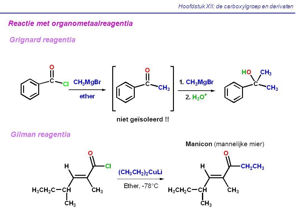Hoofdstuk XII: de carboxylgroep en derivaten Reactie met organometaalreagentia niet geïsoleerd !.