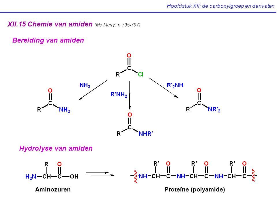 Hoofdstuk XII: de carboxylgroep en derivaten XII.15 Chemie van amiden (Mc Murry: p 795-797) Bereiding van amiden Hydrolyse van amiden AminozurenProteïne (polyamide)